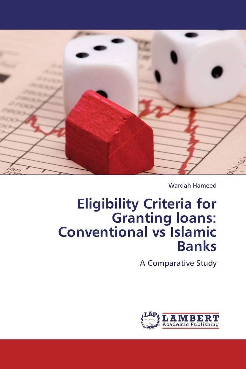 Eligibility Criteria for Granting loans: Conventional vs Islamic Banks efficiency of islamic and conventional banks in bangladesh
