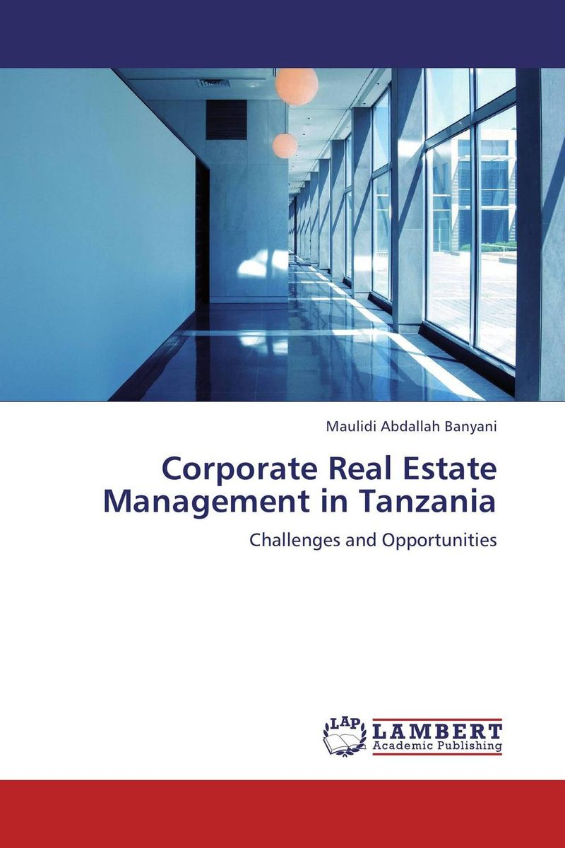 Corporate Real Estate Management in Tanzania gary grabel wealth opportunities in commercial real estate management financing and marketing of investment properties