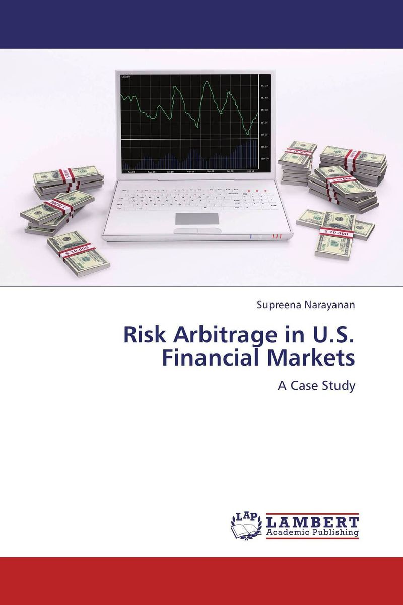 Risk Arbitrage in U.S. Financial Markets  managing operational risk in financial markets