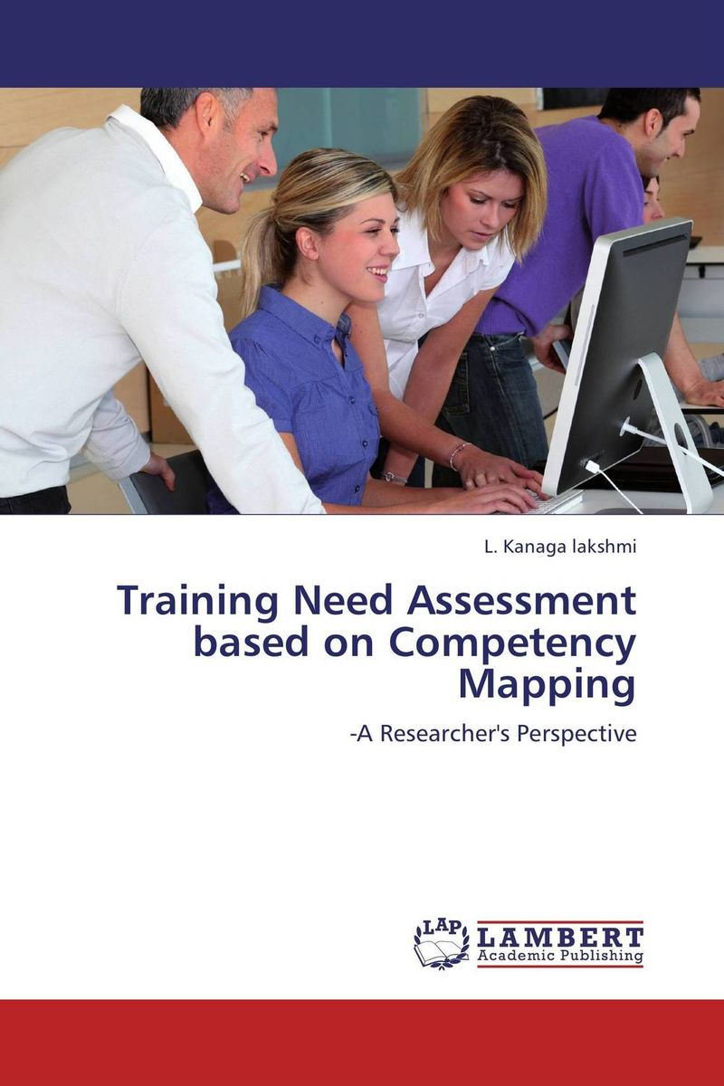 Training Need Assessment based on Competency Mapping technology based employee training and organizational performance