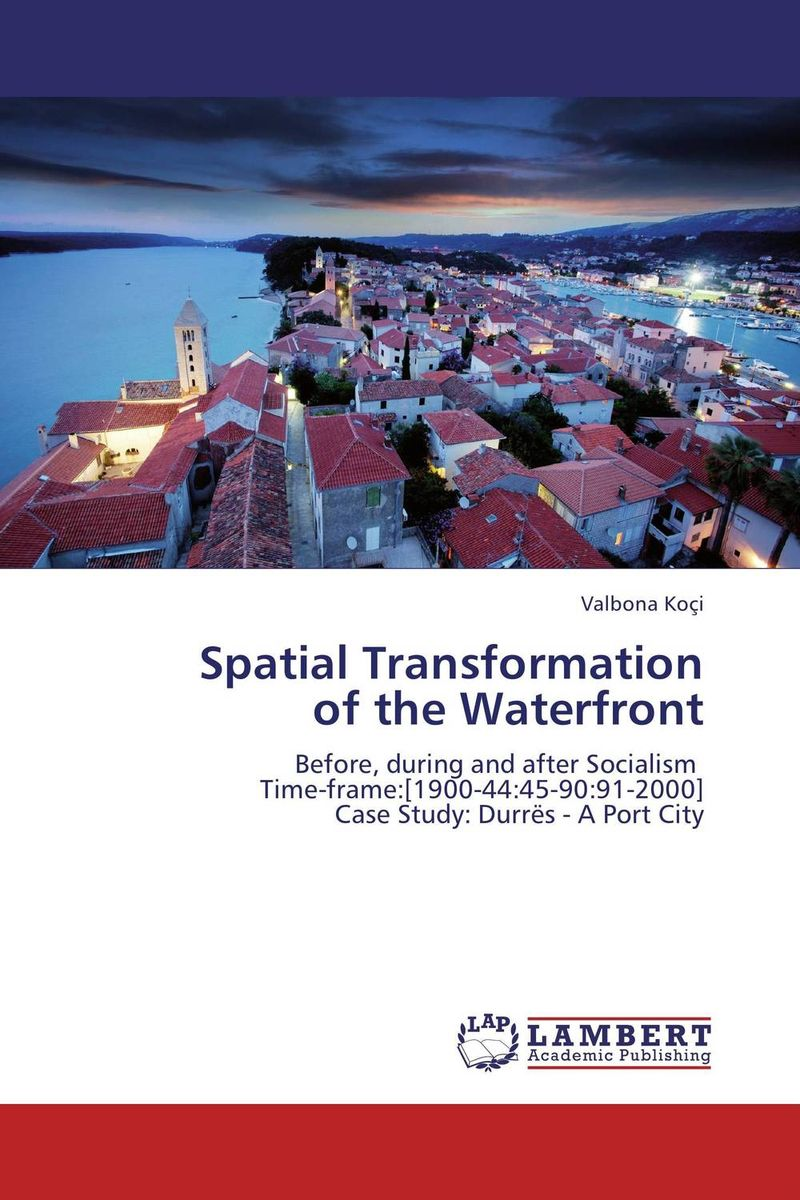 Spatial Transformation  of the Waterfront ozcan esmer information theory entropy and urban spatial structure