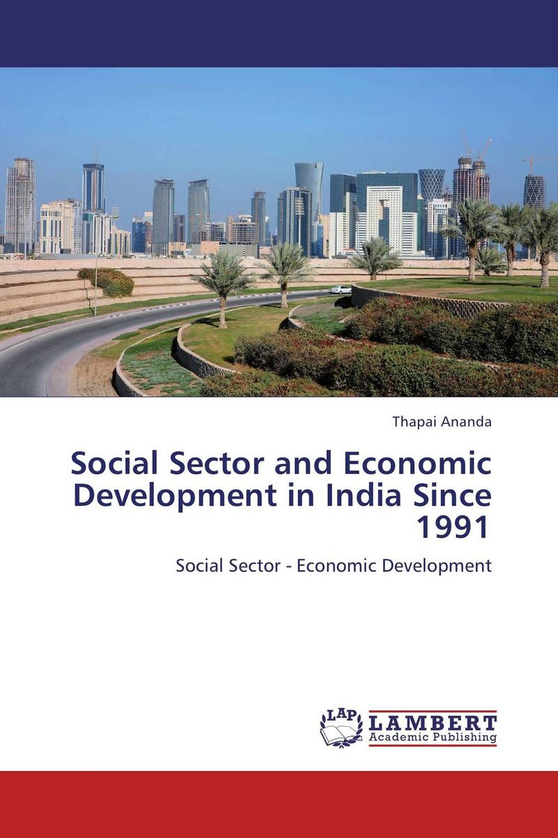 Social Sector and Economic Development in India Since 1991 social sector and economic development in india since 1991