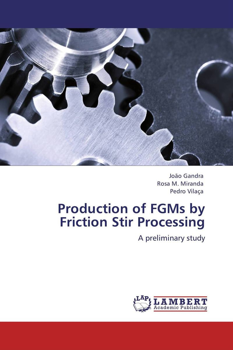 Production of FGMs by Friction Stir Processing lipid production by oleaginous yeasts