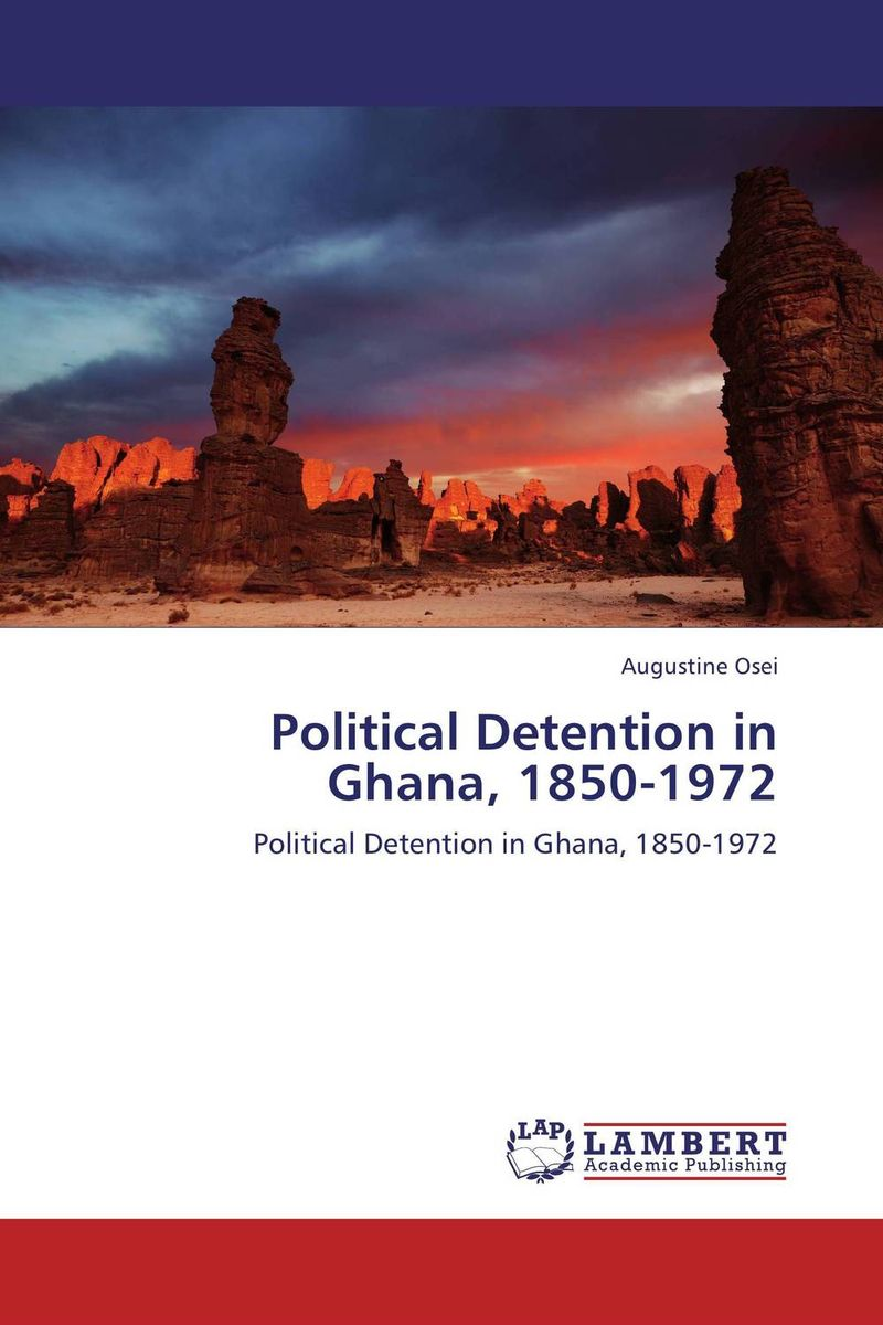 Political Detention in Ghana, 1850-1972