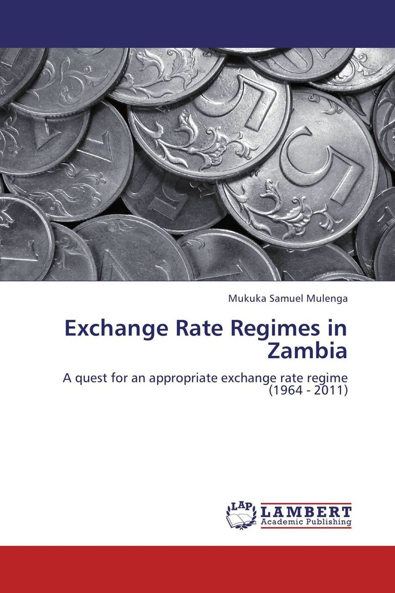 Exchange Rate Regimes in Zambia imimole benedict exchange rate regimes and the demand for imports in nigeria 1970 2008