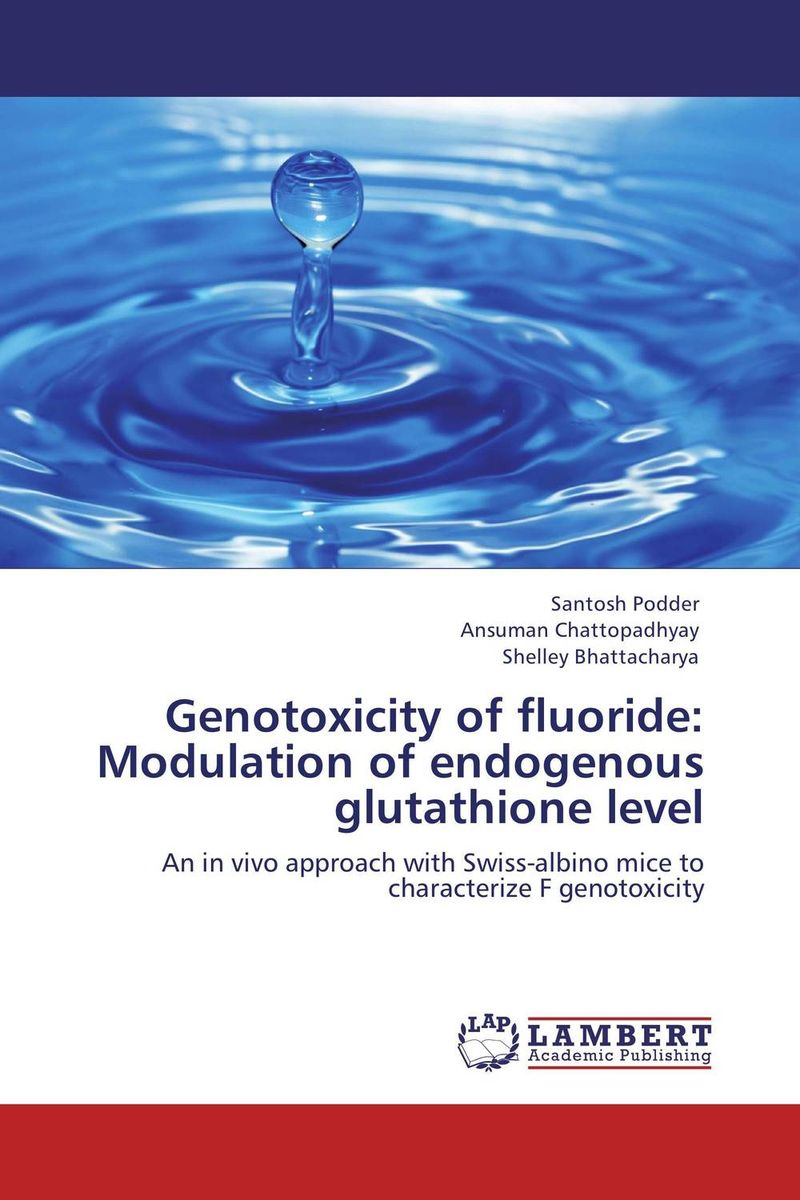Genotoxicity of fluoride: Modulation of endogenous glutathione level fluoride rechargeability