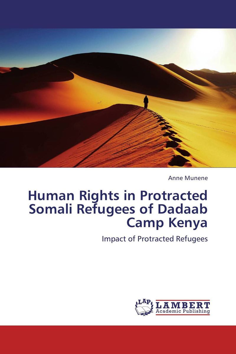 Human Rights in Protracted Somali Refugees of Dadaab Camp Kenya the philosophy of human rights and good governance in africa