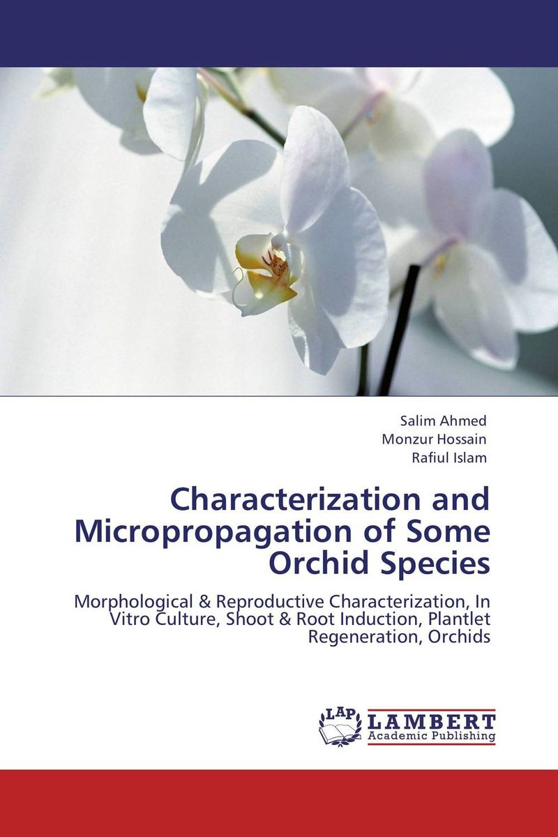 Characterization and Micropropagation of Some Orchid Species purnima sareen sundeep kumar and rakesh singh molecular and pathological characterization of slow rusting in wheat