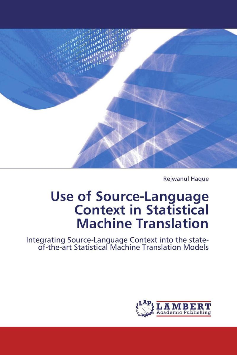 Use of Source-Language Context in Statistical Machine Translation the translation of figurative language