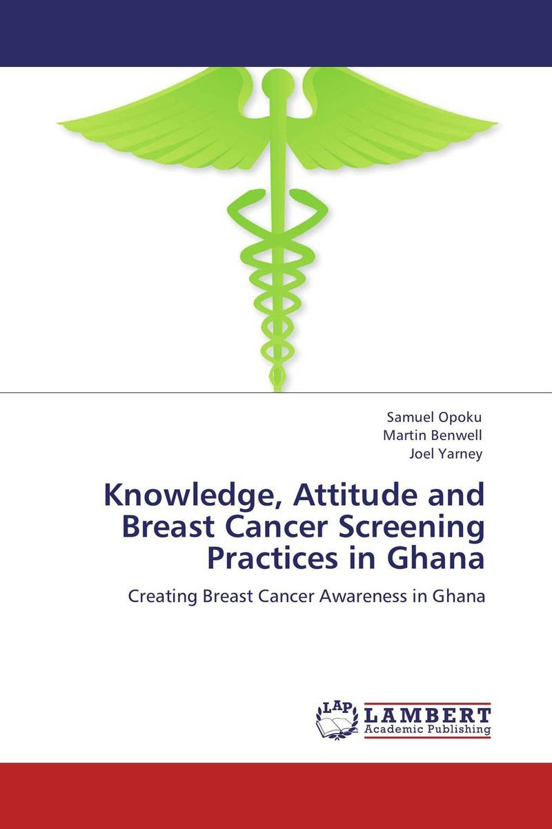 Knowledge, Attitude and Breast Cancer Screening Practices in Ghana breast cancer self exam device with the physical method and high accuracy