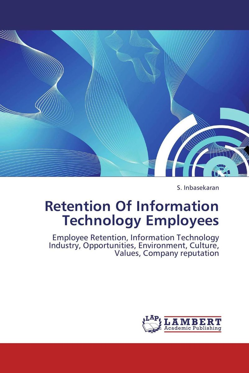 Retention Of Information Technology Employees seeing things as they are