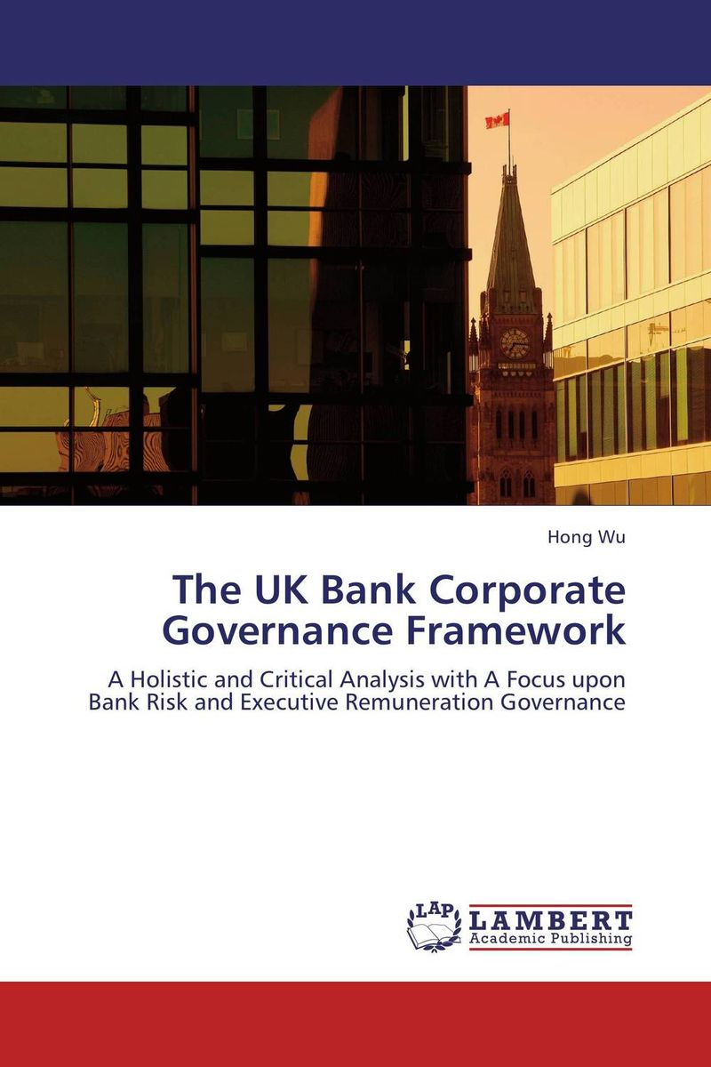 The UK Bank Corporate Governance Framework corporate governance and firm value