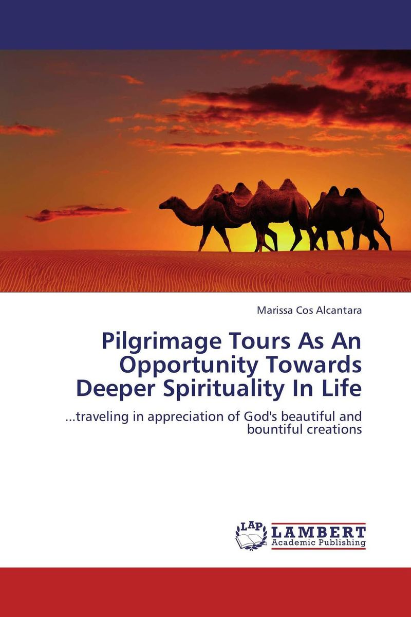 Pilgrimage Tours As An Opportunity Towards Deeper Spirituality In Life g1deon towards god