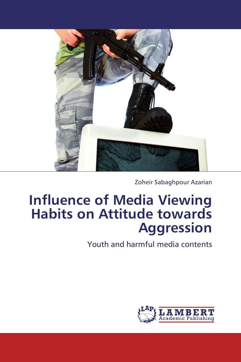 Influence of Media Viewing Habits on Attitude towards Aggression