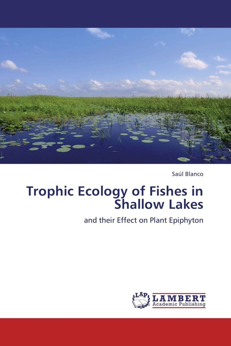 Trophic Ecology of Fishes in Shallow Lakes martinez