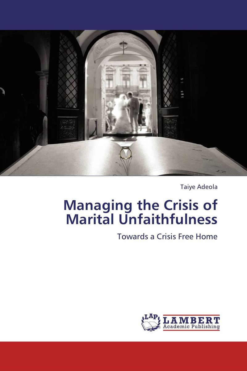 Managing the Crisis of Marital Unfaithfulness managing projects made simple