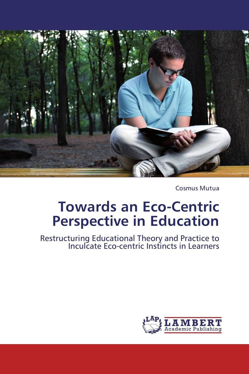 Towards an Eco-Centric Perspective in Education