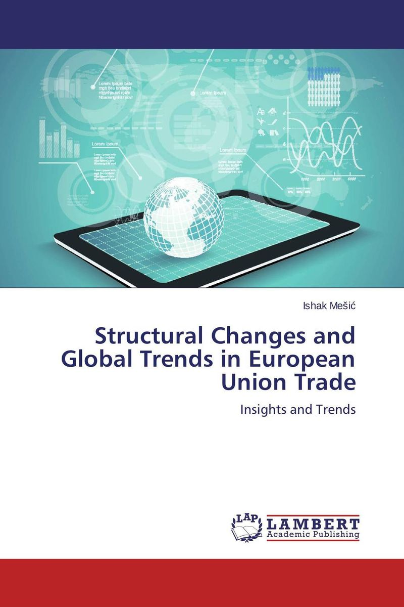 Structural Changes and Global Trends in European Union Trade купить