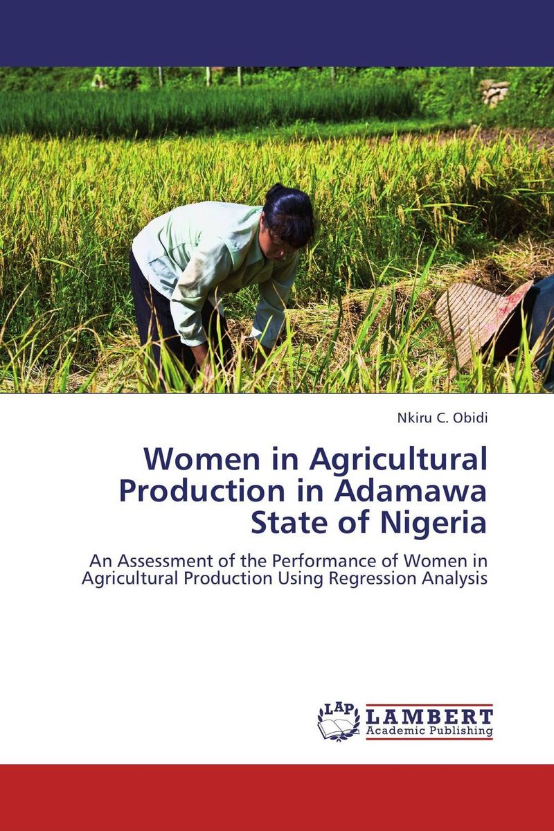 Women in Agricultural Production in Adamawa State of Nigeria cold storage accessibility and agricultural production by smallholders