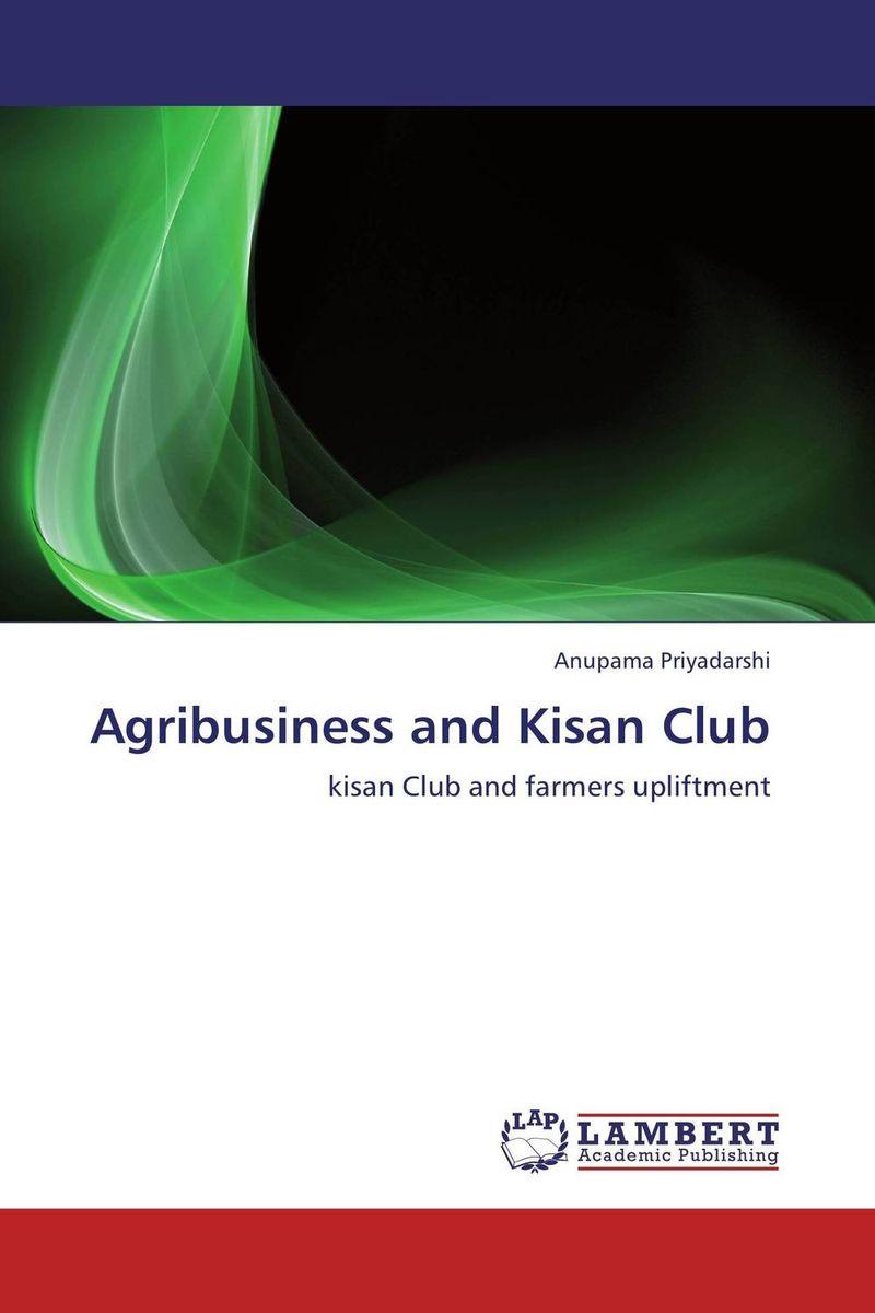 Agribusiness and Kisan Club abhaya kumar naik socio economic impact of industrialisation