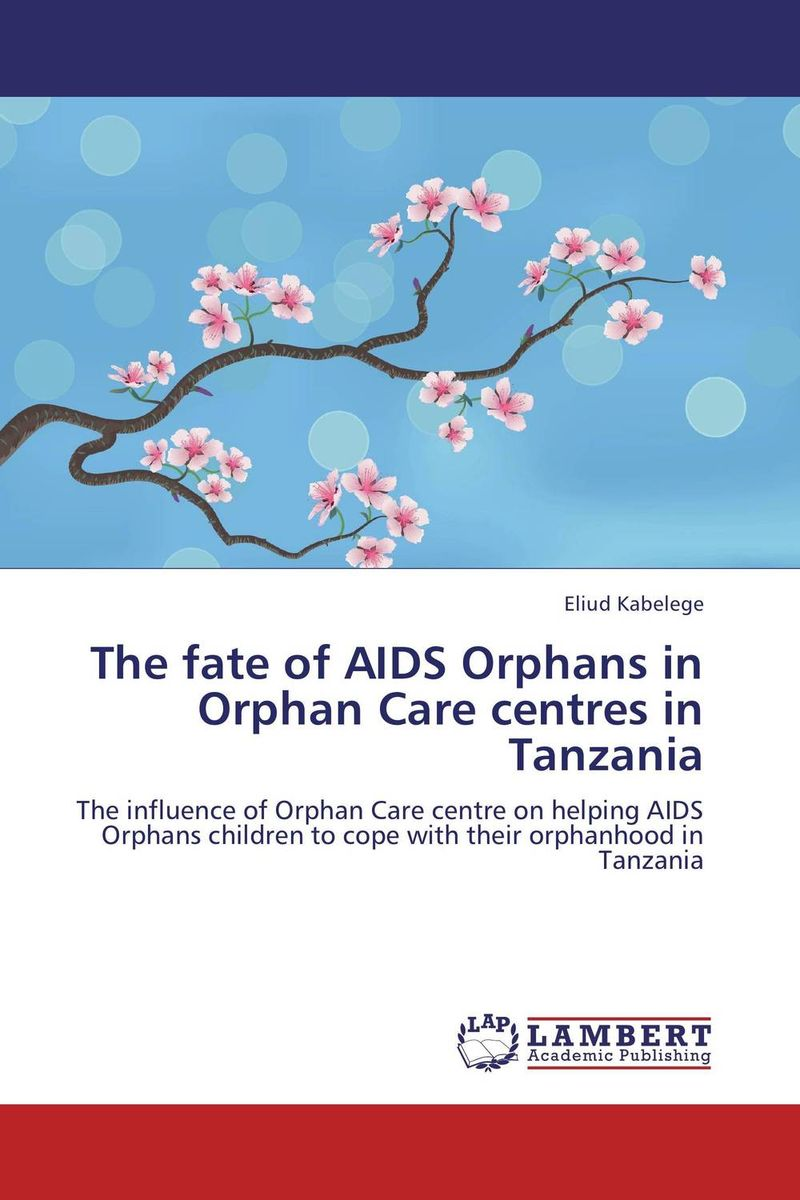 The fate of AIDS Orphans in Orphan Care centres in Tanzania abandoned children of the italian renaissance – orphan care in florence and bologna