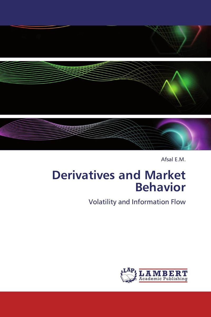 Derivatives and Market Behavior moorad choudhry fixed income securities and derivatives handbook