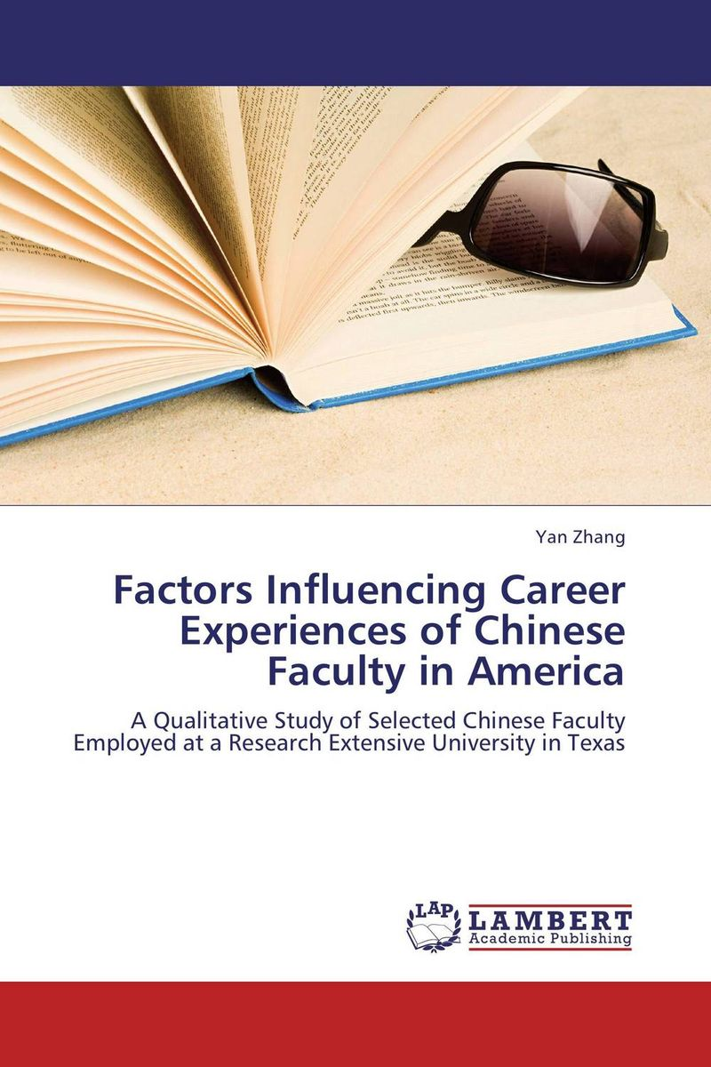 Factors Influencing Career Experiences of Chinese Faculty in America the assistant principalship as a career
