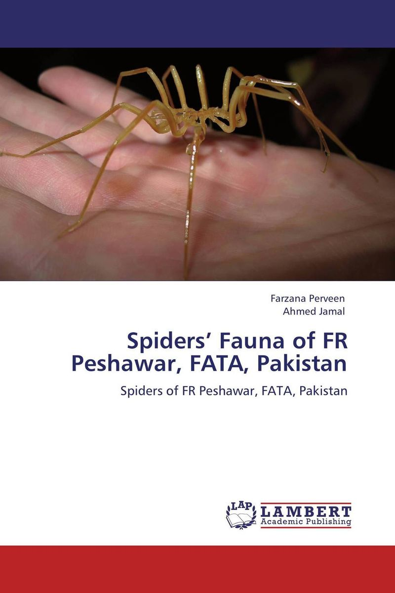 Spiders' Fauna of FR Peshawar, FATA, Pakistan secret weapons – defenses of insects spiders scorpions and other many–legged creatures