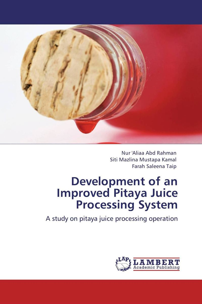 Development of an Improved Pitaya Juice Processing System improved milk processing techniques