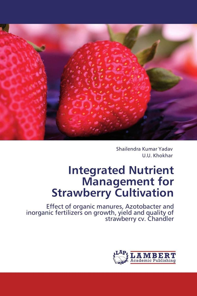 Integrated Nutrient Management for Strawberry Cultivation narendra sharma satyakumari sharma and n s bhadauria integrated pest management in brinjal