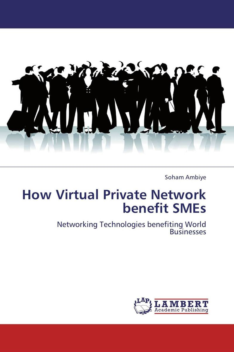How Virtual Private Network benefit SMEs for their mutual benefit