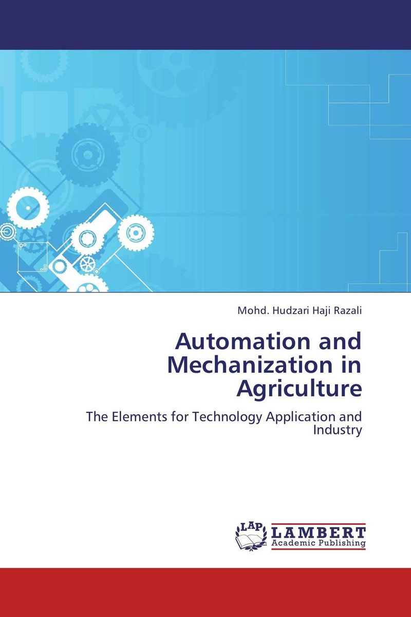 Automation and Mechanization in Agriculture an economic analysis of oil palm plantation in northeastern thailand