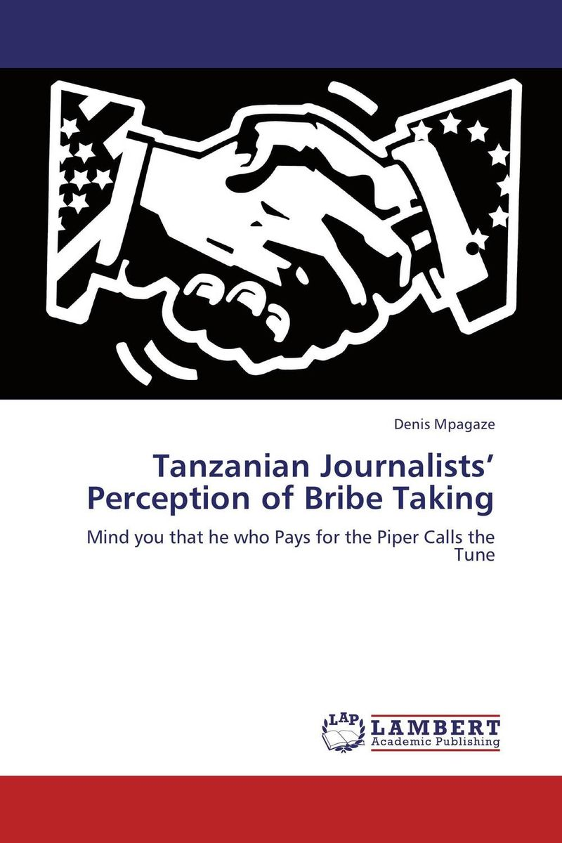 Tanzanian Journalists' Perception of Bribe Taking building the identity of romanian journalists