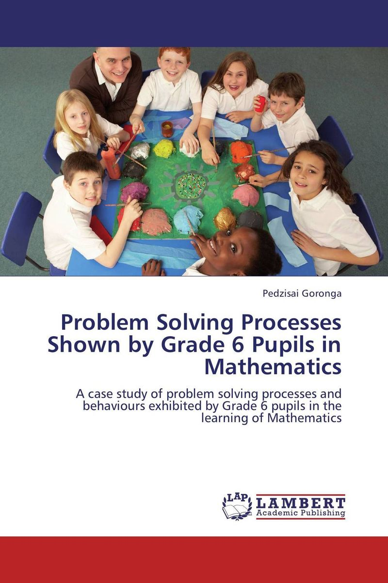 Problem Solving Processes Shown by Grade 6 Pupils in Mathematics problem solving and legitimacy