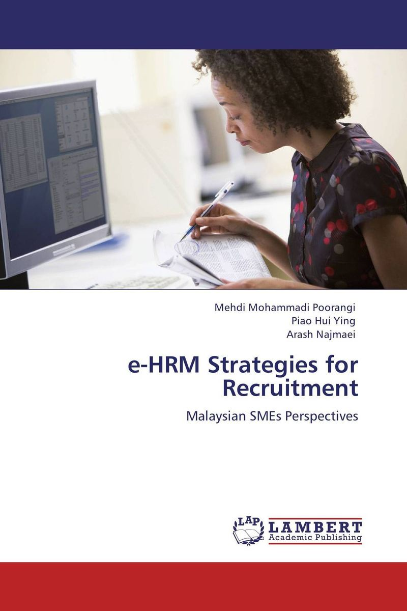 e-HRM Strategies for Recruitment mehdi mohammadi poorangi piao hui ying and arash najmaei e hrm strategies for recruitment