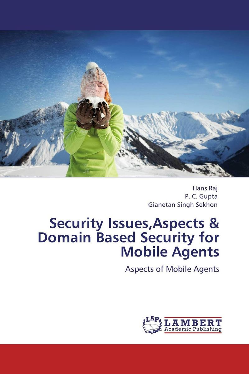 Security Issues,Aspects & Domain Based Security for Mobile Agents mobile agent technology