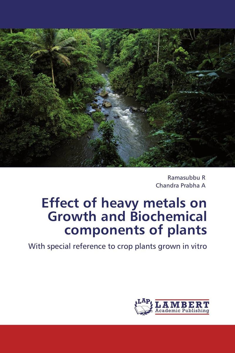 Effect of heavy metals on Growth and Biochemical components of plants marwan a ibrahim effect of heavy metals on haematological and testicular functions