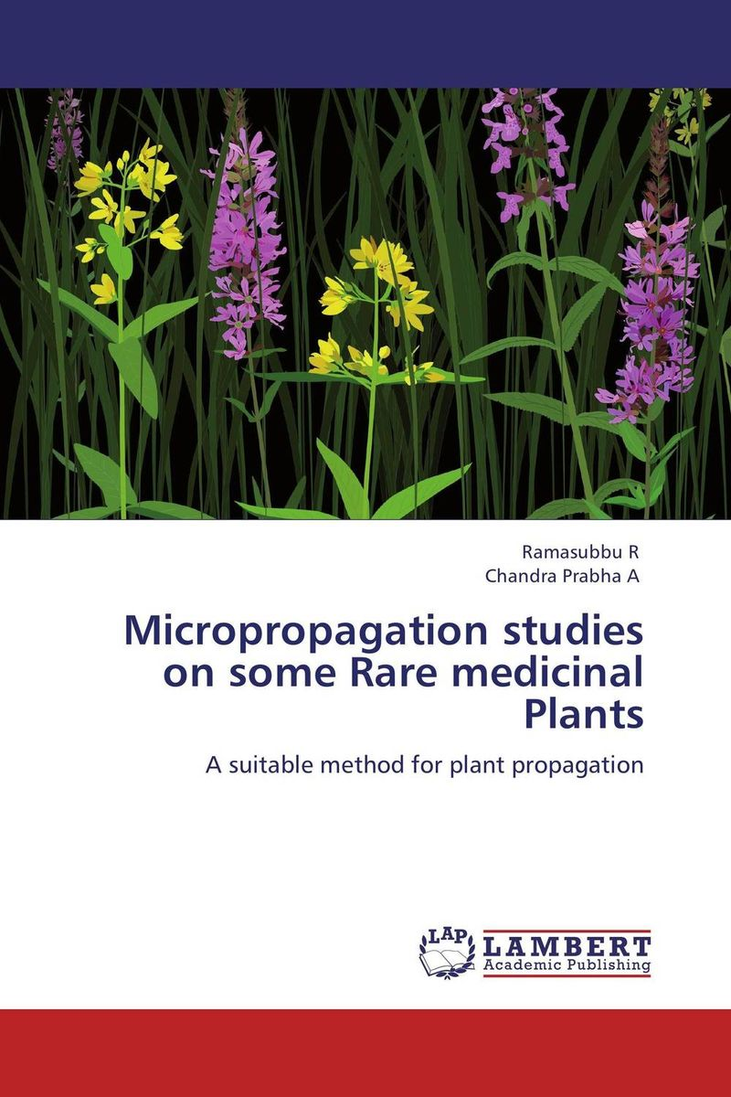 Micropropagation studies on some Rare medicinal Plants studies on two medicinally important plants