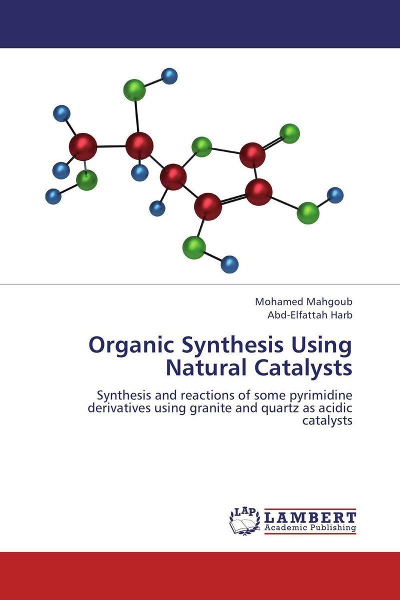 Organic Synthesis Using Natural Catalysts hetero diels alder methodology in organic synthesis