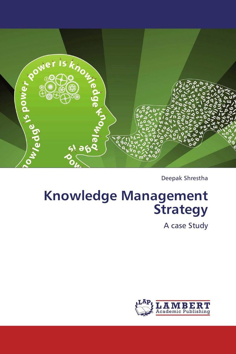 Knowledge Management Strategy knowledge management – classic