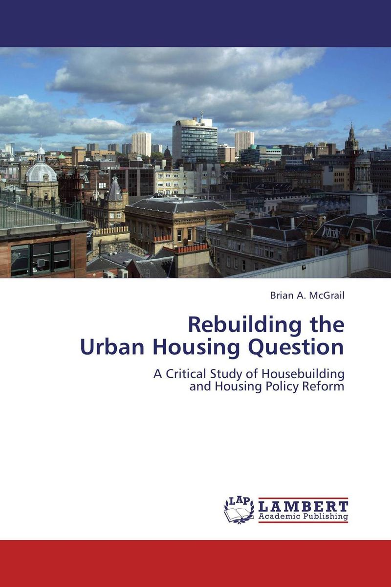 Rebuilding the Urban Housing Question social housing in glasgow volume 2