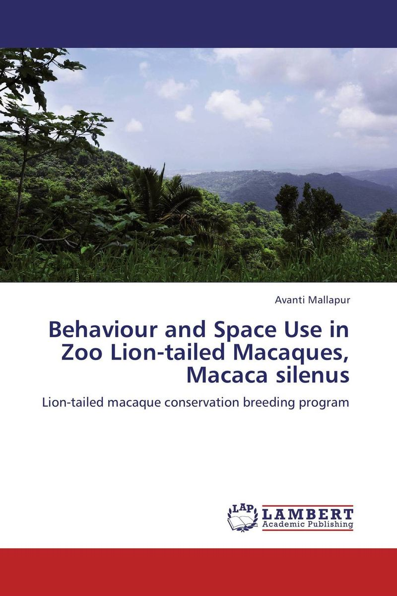 Behaviour and Space Use in  Zoo Lion-tailed Macaques, Macaca silenus rakesh kumar balbir singh kaith and anshul sharma psyllium based polymer and their salt resistant swelling behaviour
