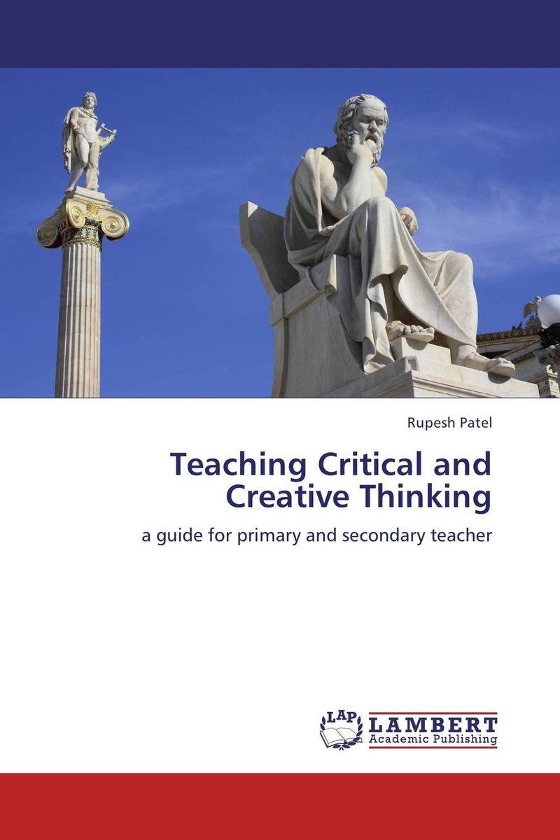 Teaching Critical and Creative Thinking