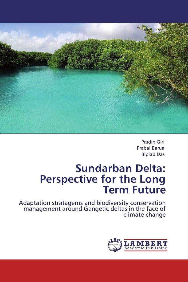 Sundarban Delta: Perspective for the Long Term Future prabal barua ecology biodiversity and pollution of indian sundarbans