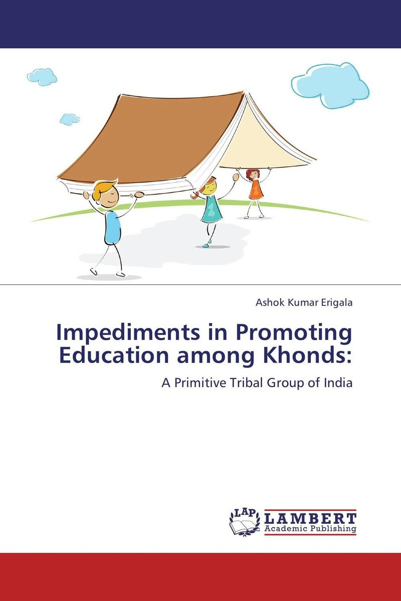 Impediments in Promoting Education among Khonds: role of school leadership in promoting moral integrity among students