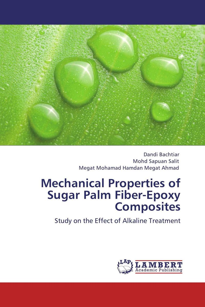 Mechanical Properties of Sugar Palm Fiber-Epoxy Composites kenneth rosen d investing in income properties the big six formula for achieving wealth in real estate