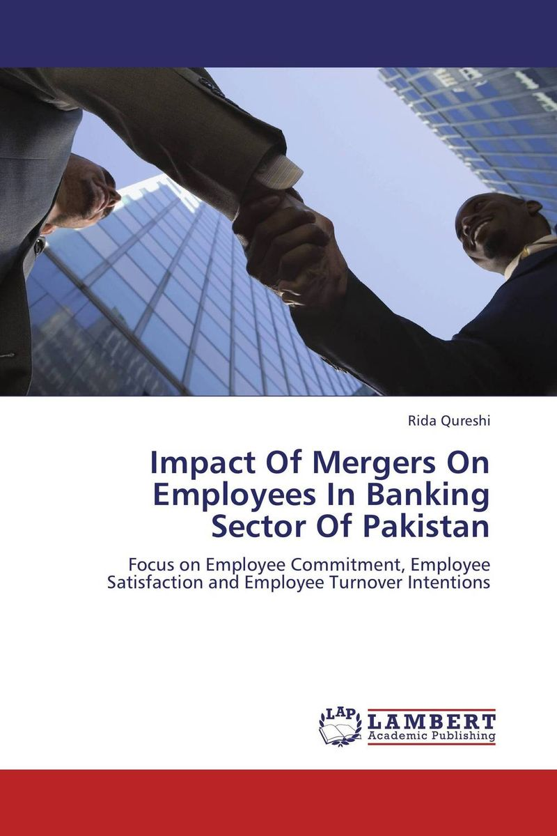 Impact Of Mergers On Employees In Banking Sector Of Pakistan impact of mergers on employees in banking sector of pakistan