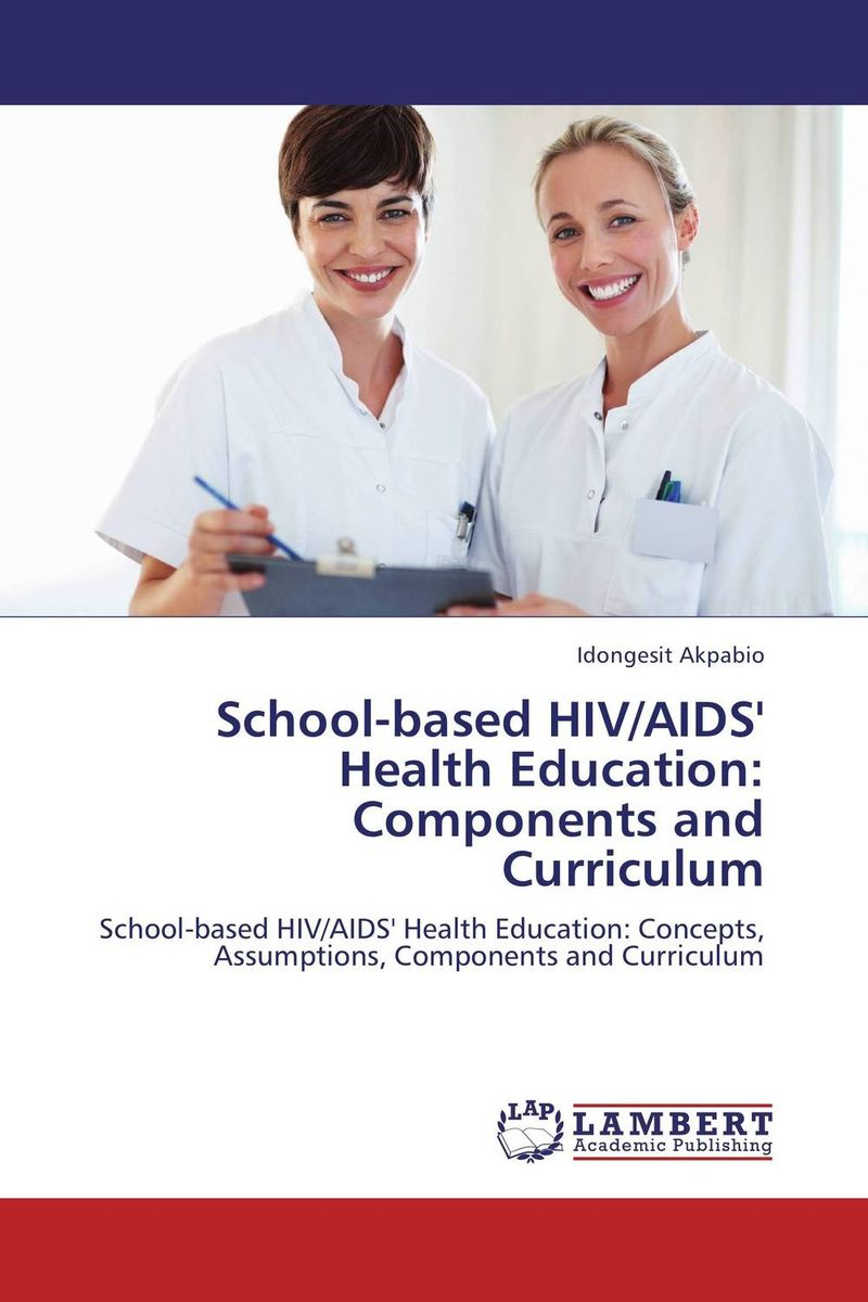 цена на School-based HIV/AIDS' Health Education: Components and Curriculum
