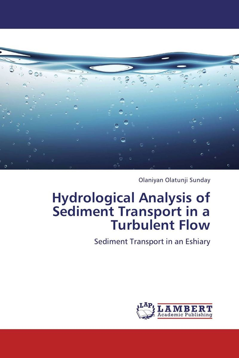 Hydrological Analysis of Sediment Transport in  a Turbulent Flow fiber motion in turbulent flow
