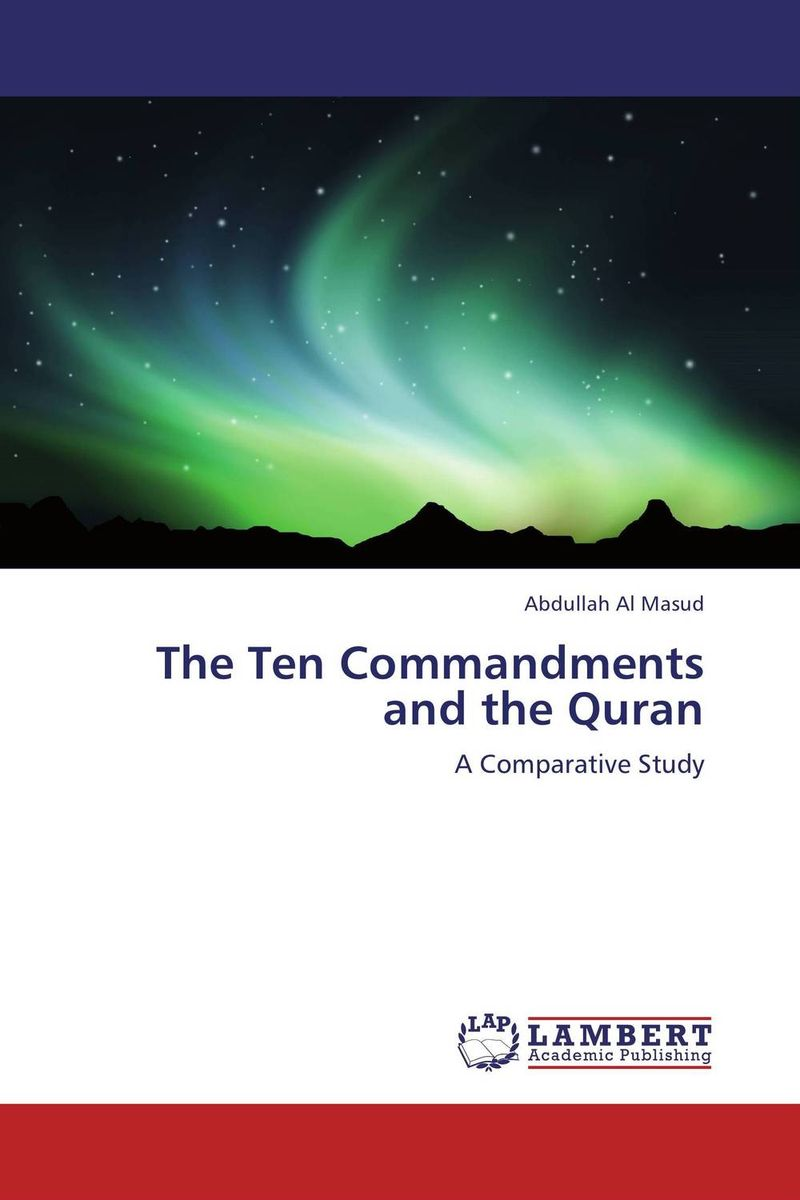 The Ten Commandments and the Quran ten things we did and probably shouldn t have